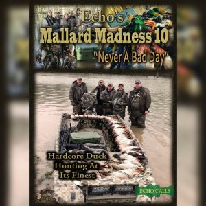 "Mallard Madness 10 ""Never a bad day"" Duck Hunting Video"