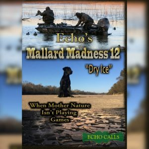 "Mallard Madness 12 ""Dry Ice"" Duck Hunting Video"