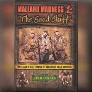 "Mallard Madness 2 ""The Good Stuff"" Duck Hunting Video"