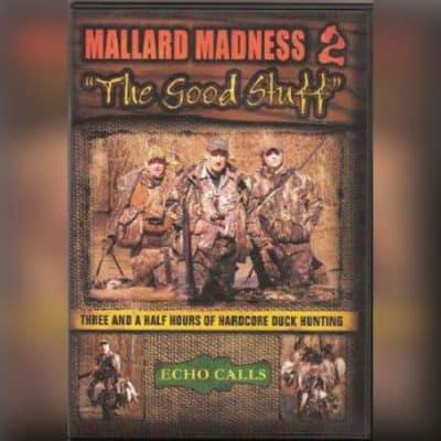 """Mallard Madness 2 """"The Good Stuff"""" Duck Hunting Video"""