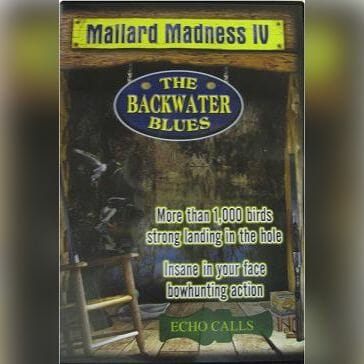 "Mallard Madness 4 ""The Backwater Blues"" Duck Hunting Video"