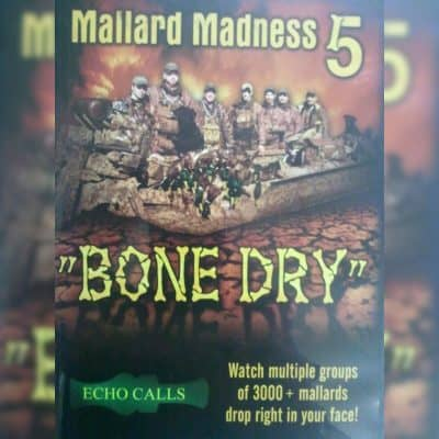 "Mallard Madness 5 ""Bone Dry"" Duck Hunting Video"