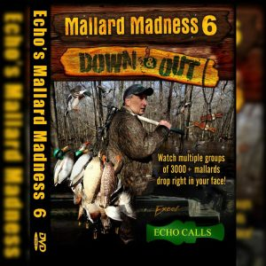 "Mallard Madness 6 ""Down & Out"" Duck Hunting Video"