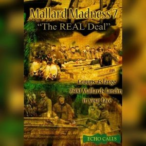 """Mallard Madness 7 """"The Real Deal"""" Duck Hunting Video"""